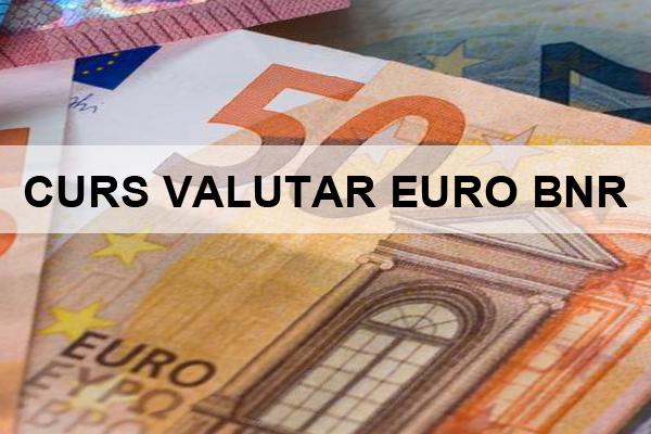 Curs euro azi, euro BNR - Valutare.ro